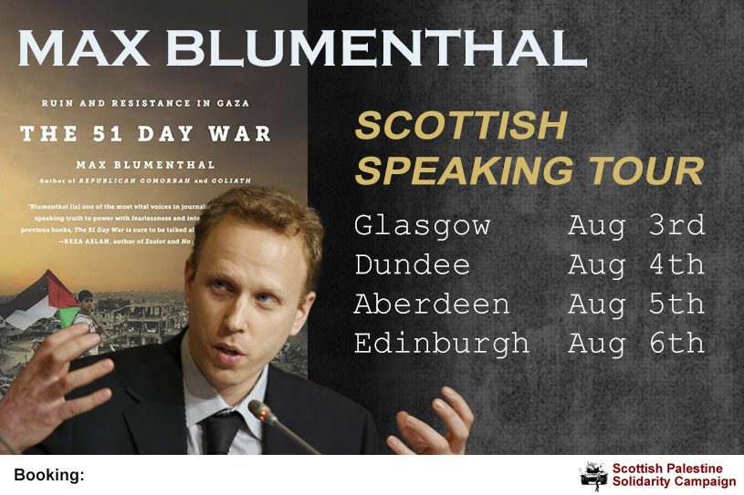 Max Blumenthal - Scottish Tour - August 3rd to 6th